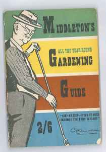 A Titchmarsh before his time ... C.H. Middleton, the radio gardener. This original wartime paperback has recently been reissued.